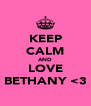 KEEP CALM AND LOVE BETHANY <3 - Personalised Poster A4 size