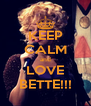 KEEP CALM and LOVE BETTE!!! - Personalised Poster A4 size