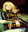 KEEP CALM AND LOVE BETTE - Personalised Poster A4 size