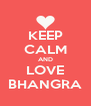 KEEP CALM AND LOVE BHANGRA - Personalised Poster A4 size