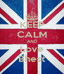 KEEP CALM AND Love Bhest - Personalised Poster A4 size