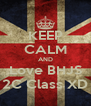 KEEP CALM AND Love BHJS 2C Class XD - Personalised Poster A4 size
