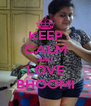 KEEP CALM AND LOVE BHOOMI - Personalised Poster A4 size
