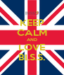 KEEP CALM AND LOVE BI.S.S. - Personalised Poster A4 size