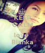 KEEP CALM AND love  Bianka - Personalised Poster A4 size