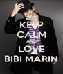 KEEP CALM AND LOVE BIBI MARIN - Personalised Poster A4 size