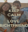 KEEP CALM AND LOVE  BICHTFRIEND - Personalised Poster A4 size