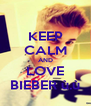 KEEP CALM AND LOVE BIEBER ù.ù - Personalised Poster A4 size