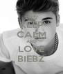 KEEP CALM AND LOVE BIEBZ - Personalised Poster A4 size