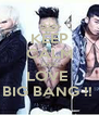 KEEP CALM AND LOVE  BIG BANG !!  - Personalised Poster A4 size