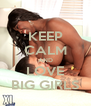KEEP CALM AND LOVE BIG GIRLS - Personalised Poster A4 size