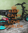 KEEP CALM AND LOVE BIGBLOK - Personalised Poster A4 size