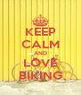 KEEP CALM AND LOVE BIKING - Personalised Poster A4 size