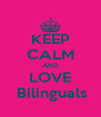 KEEP CALM AND LOVE  Bilinguals - Personalised Poster A4 size