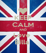 KEEP CALM AND Love  Billa  - Personalised Poster A4 size