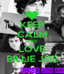 KEEP CALM AND LOVE BILLIE JOE - Personalised Poster A4 size