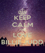 KEEP CALM AND LOVE BILLIE JUDD - Personalised Poster A4 size