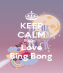 KEEP CALM AND Love Bing Bong - Personalised Poster A4 size