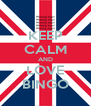 KEEP CALM AND LOVE BINGO - Personalised Poster A4 size