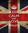 KEEP CALM AND LOVE Binura - Personalised Poster A4 size
