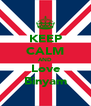KEEP CALM AND Love Binyam - Personalised Poster A4 size