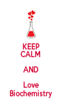 KEEP CALM AND Love Biochemistry - Personalised Poster A4 size