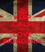 KEEP CALM AND LOVE BIONDIINA - Personalised Poster A4 size