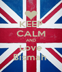 KEEP CALM AND Love Bismah  - Personalised Poster A4 size