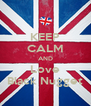 KEEP CALM AND Love Black Nugget - Personalised Poster A4 size