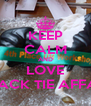 KEEP CALM AND LOVE BLACK TIE AFFAIR - Personalised Poster A4 size