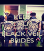 KEEP CALM AND LOVE BLACK VEIL BRIDES - Personalised Poster A4 size