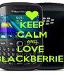 KEEP CALM AND LOVE  BLACKBERRIES - Personalised Poster A4 size