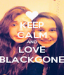KEEP CALM AND LOVE BLACKGONE - Personalised Poster A4 size