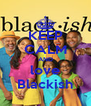 KEEP CALM AND love Blackish - Personalised Poster A4 size