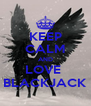 KEEP CALM AND LOVE  BLACKJACK - Personalised Poster A4 size