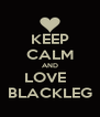 KEEP CALM AND LOVE   BLACKLEG - Personalised Poster A4 size