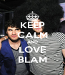 KEEP CALM AND LOVE BLAM - Personalised Poster A4 size