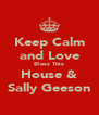 Keep Calm and Love Bless This House & Sally Geeson - Personalised Poster A4 size