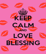 KEEP CALM AND LOVE BLESSING - Personalised Poster A4 size