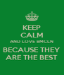 KEEP CALM AND LOVE BMCLN BECAUSE THEY ARE THE BEST - Personalised Poster A4 size
