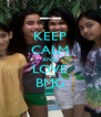 KEEP CALM AND LOVE BMG - Personalised Poster A4 size