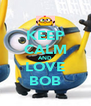 KEEP CALM AND LOVE BOB - Personalised Poster A4 size