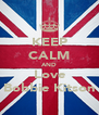 KEEP CALM AND Love Bobbie Kitson - Personalised Poster A4 size