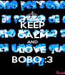 KEEP CALM AND LOVE BOBO :3 - Personalised Poster A4 size