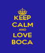 KEEP CALM AND LOVE BOCA - Personalised Poster A4 size