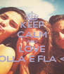 KEEP CALM AND LOVE BOLLA E FLA <3 - Personalised Poster A4 size