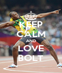 KEEP CALM AND LOVE BOLT - Personalised Poster A4 size
