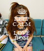 KEEP CALM AND LOVE BOM - Personalised Poster A4 size