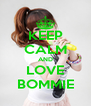 KEEP CALM AND LOVE BOMMIE - Personalised Poster A4 size