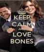 KEEP CALM AND LOVE BONES - Personalised Poster A4 size